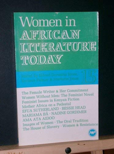 Women in African Literature Today: A Review: Eldred Durosimi Jones,