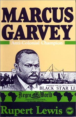 Marcus Garvey: Anti-Colonial Champion,