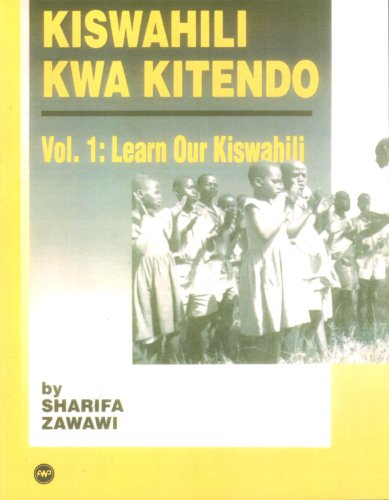 9780865430891: Kiswahili Kwa Kitendo Vol. 1: Learn Our Kiswahili