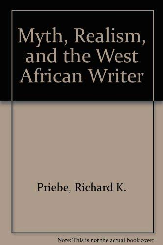 9780865430983: Myth, Realism, and the West African Writer