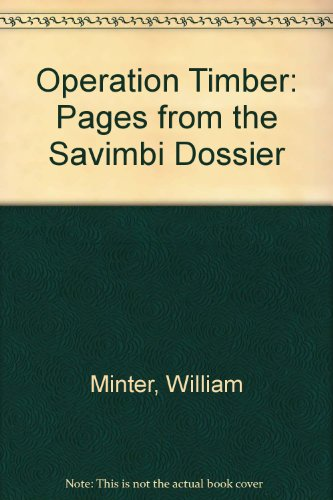9780865431034: Operation Timber: Pages from the Savimbi Dossier