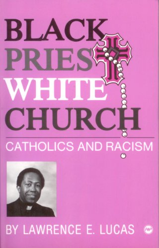 9780865431096: Black Priest White Church: Catholics and Racism