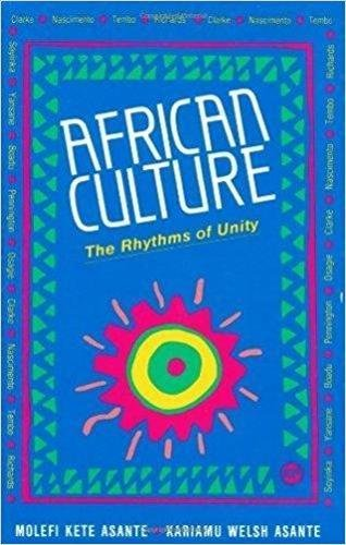 AFRICAN CULTURE : The Rhythms of Unity: Kariamu Welsh Asante,