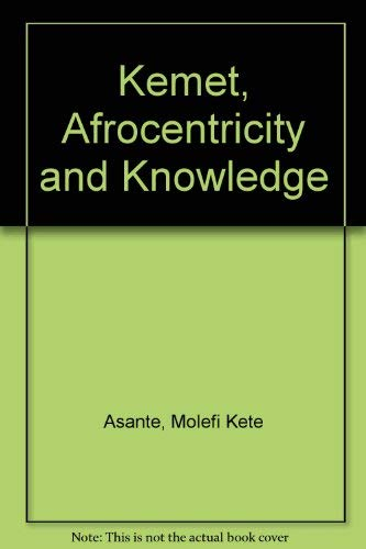 9780865431881: Kemet, Afrocentricity and Knowledge