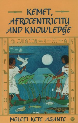 9780865431898: Kemet, Afrocentricity, and Knowledge