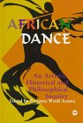 9780865431966: African Dance: An Artistic, Historical, and Philosophical Inquiry