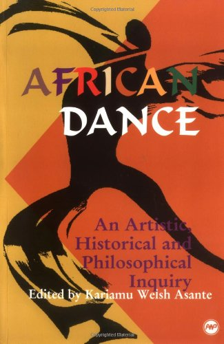 African Dance: An Artistic, Historical and Philosophical