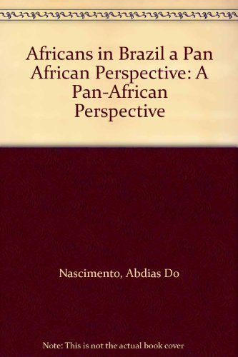 9780865432383: Africans in Brazil a Pan African Perspective: A Pan-African Perspective