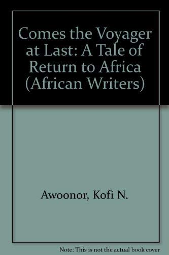 9780865432628: Comes the Voyager at Last: A Tale of Return to Africa (African Writers Library)