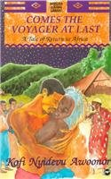 9780865432635: Comes the Voyager at Last: A Tale of Return to Africa (African Writers Library)