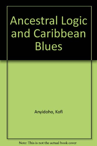 9780865432642: Ancestral Logic and Caribbean Blues (African writers library)
