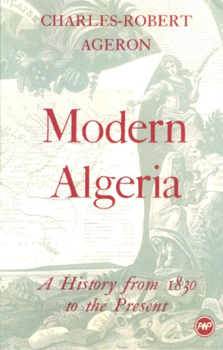 Modern Algeria: A History from 1830 to the Present: Ageron, Charles-Robert; Brett, Michael