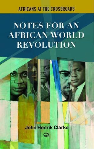 9780865432710: Africans at the Crossroad: Notes on an African World Revolution