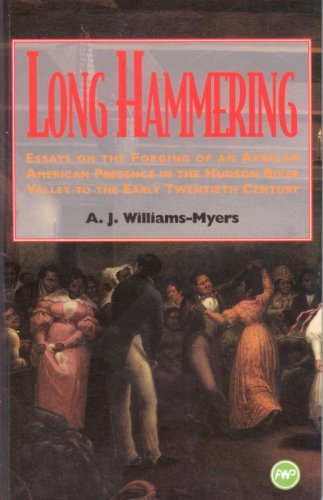 Long Hammering : Essays on the Forging: A. J. Williams-Myers