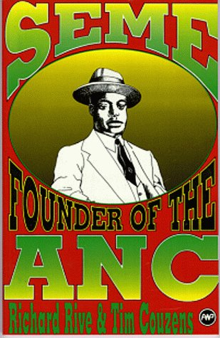 Seme: The Founder of the ANC: Rive, Richard; Couzens, Tim