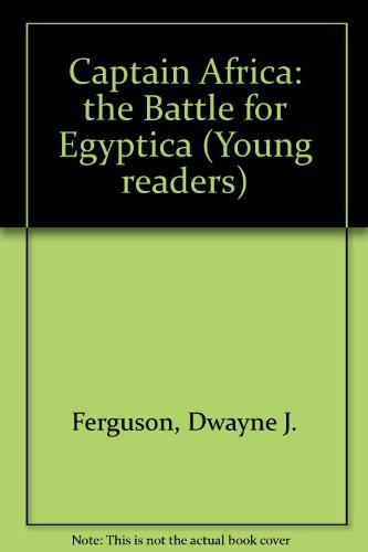 9780865433359: Captain Africa: The Battle for Egyptica (Young Readers Series)