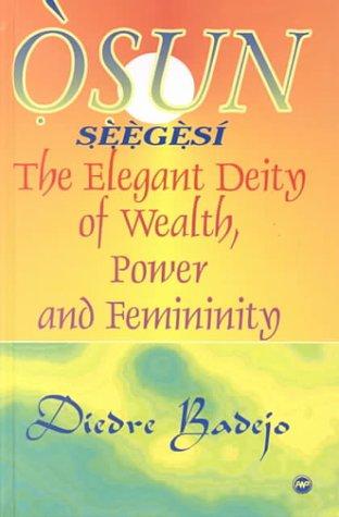 9780865433540: Osun Seegesi: The Elegant Deity of Wealth, Power, and Femininity