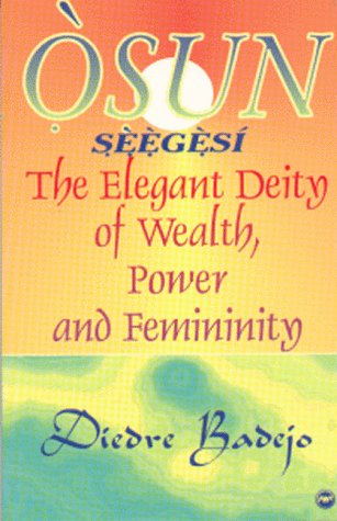 9780865433557: Osun Seegesi: The Elegant Deity of Wealth, Power, and Femininity