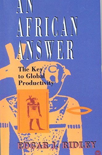 9780865433588: An African Answer: The Key to Global Productivity