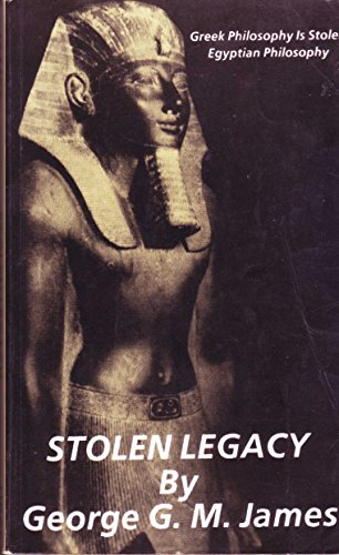 9780865433618: Stolen Legacy: Greek Philosophy Is Stolen Egyptian Philosophy