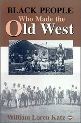 9780865433632: Black People Who Made the Old West