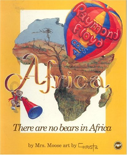 9780865433762: Raymond Floyd Goes to Africa or There Are No Bears in Africa
