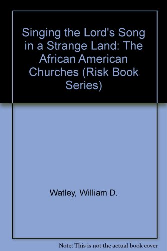 9780865433922: Singing the Lord's Song in a Strange Land: The African American Churches and Ecumenism (Risk Book Series)