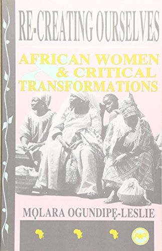 9780865434127: Re-Creating Ourselves: African Women & Critical Transformations