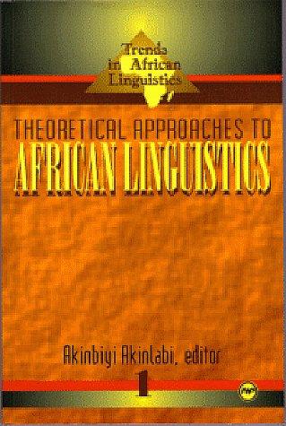 Theoretical Approaches to African Linguistics: editor Akinbiyi Akinlabi