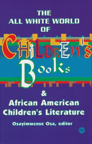 9780865434776: The All White World of Children's Books and African American Children's Literature