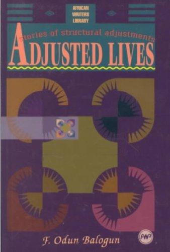 Adjusted Lives: Stories of Structural Adjustments: Balogun, Fidelis Odun