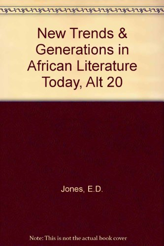 New Trends & Generations in African Literature: Editor-Eldred Durosimi Jones;