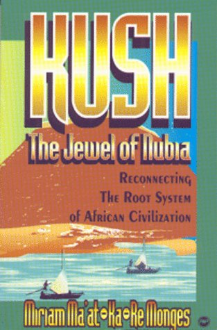 9780865435292: Kush - The Jewel of Nubia: Reconnecting the Root System of African Civilization