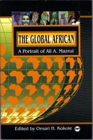 9780865435339: The Global African: A Portrait of Ali A. Mazrui