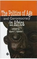 9780865435971: The Politics of Age and Gerontocracy in Africa: Ethnographies of the Past & Memories of the Present