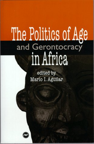 9780865435988: The Politics of Age and Gerontocracy in Africa: Ethnographies of the Past & Memories of the Present