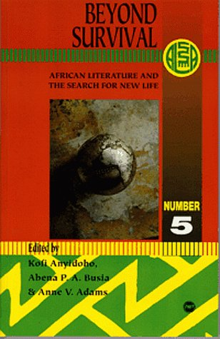 9780865437098: Beyond Survival: African Literature & the Search for New Life (Ala Annuals Series)
