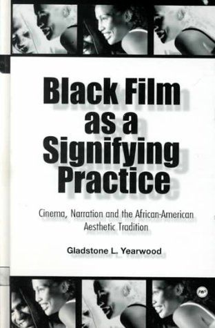 9780865437142: Black Film As a Signifying Practice: Cinema, Narration and the African American Aesthetic Tradition