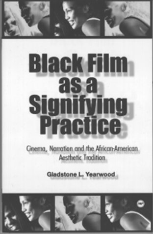 9780865437159: Black Film As a Signifying Practice: Cinema, Narration and the African American Aesthetic Tradition