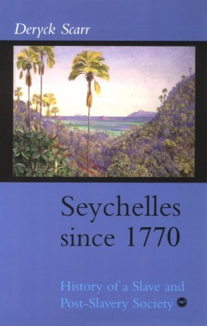 9780865437371: Seychelles Since 1770: History of a Slave and Post-Slavery Society
