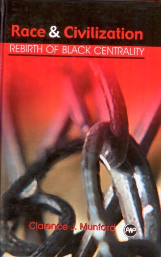 9780865438965: Race and Civilization: Rebirth of Black Centrality