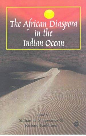The African Diaspora in the Indian Ocean: Shihan de S. Jayasuriya; Richard Pankhurst - Editors
