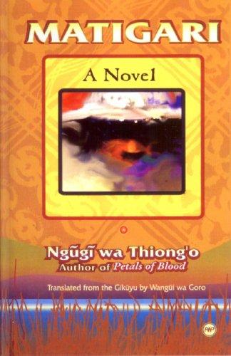 Matigari A Novel: Thiong'o, Ngugi wa