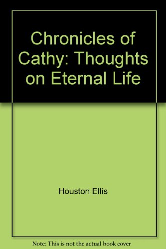 9780865440449: Chronicles of Cathy: Thoughts on Eternal Life