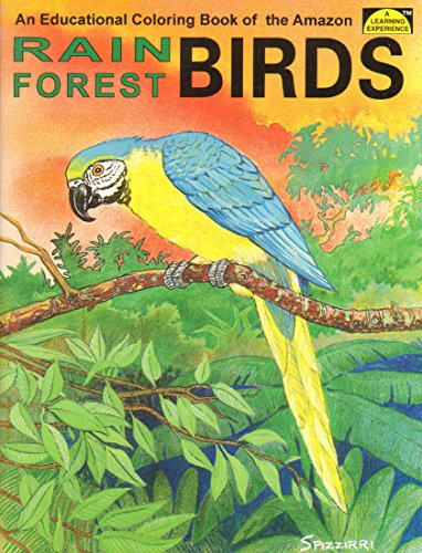 Rain Forest Birds: An Educational Coloring Book: Spizzirri, Peter M.