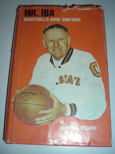 9780865460010: Mr. Iba - Basketball's Aggie Iron Duke