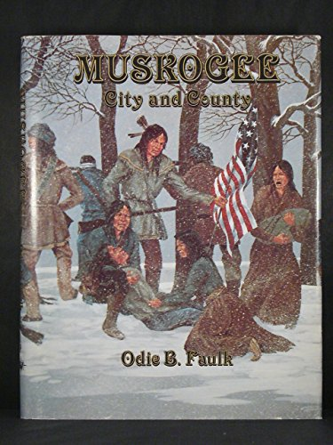 9780865460423: Muskogee: City and County