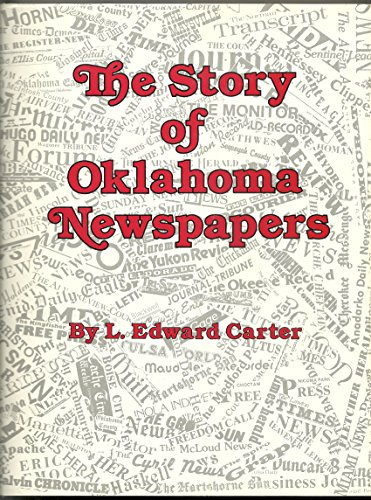 The story of Oklahoma newspapers, 1844 to 1984 (Oklahoma horizons series)