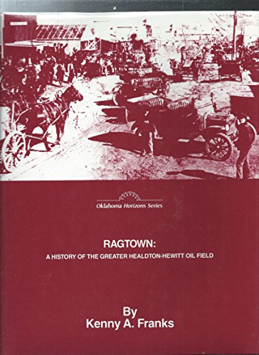 9780865460690: Ragtown: A History of the Greater Healdton-Hewitt Oil Field