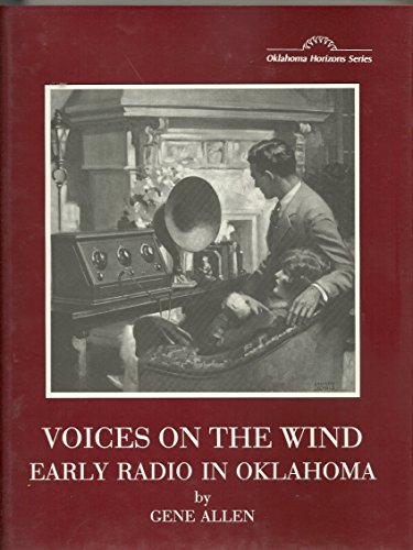 9780865460836: Voices on the wind: Early radio in Oklahoma (Oklahoma horizons series)